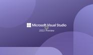 微软发布了Visual Studio 2022 Preview 1 以及.NET 6 Preview 5